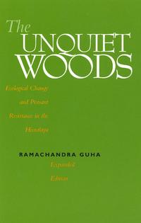 The Unquiet Woods by Ramachandra Guha