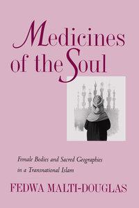 Medicines of the Soul by Fedwa Malti-Douglas