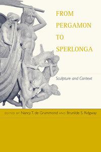 From Pergamon to Sperlonga by Nancy T. de Grummond, Brunilde S. Ridgway