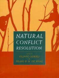 Natural Conflict Resolution by Filippo Aureli