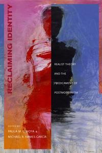Reclaiming Identity by Paula M. L. Moya, Michael R. Hames-García
