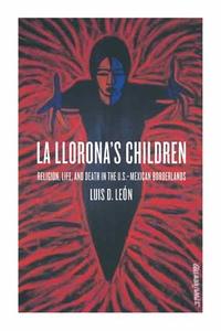 La Llorona's Children by Luis D. León