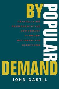 By Popular Demand by John Gastil