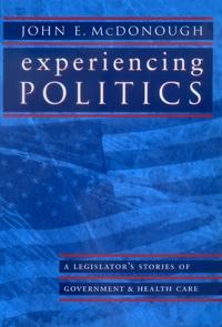 Experiencing Politics by John E. McDonough