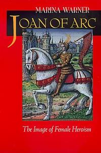 Joan of Arc by Marina Warner