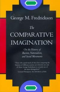 The Comparative Imagination by George M. Fredrickson