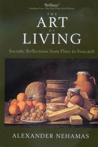 The Art of Living by Alexander Nehamas