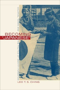 Becoming Japanese by Leo T. S. Ching