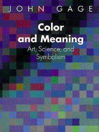 Color and Meaning by John Gage