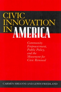 Civic Innovation in America by Carmen Sirianni, Lewis Friedland