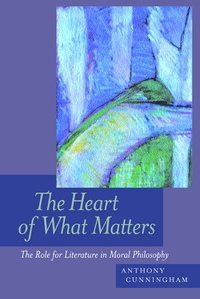 The Heart of What Matters by Anthony Cunningham