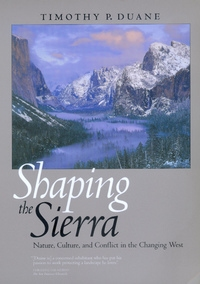 Shaping the Sierra by Timothy P. Duane