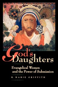 God's Daughters by R. Marie Griffith