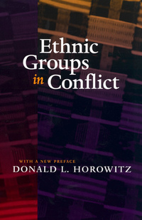 Ethnic Groups in Conflict, Updated Edition With a New Preface by Donald L. Horowitz