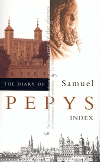 The Diary of Samuel Pepys, Vol. 11 by Samuel Pepys, Robert Latham, William G. Matthews