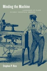 Minding the Machine by Stephen P. Rice