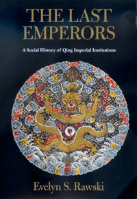 The Last Emperors by Evelyn S. Rawski