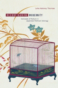 Reconfiguring Modernity by Julia Adeney Thomas
