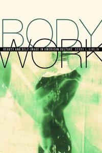 Body Work by Debra Gimlin