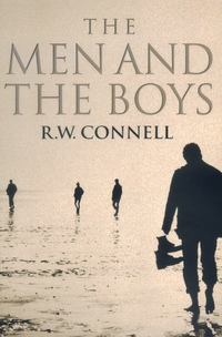The Men and the Boys by R. W. Connell