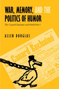 War, Memory, and the Politics of Humor by Allen Douglas