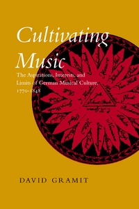 Cultivating Music by David Gramit