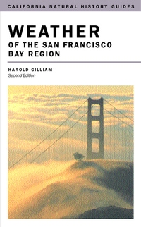 Weather of the San Francisco Bay Region by Harold Gilliam