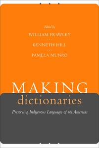 Making Dictionaries by William Frawley, Kenneth C. Hill, Pamela Munro