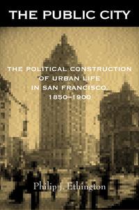 The Public City by Philip J. Ethington