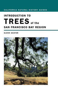 Introduction to Trees of the San Francisco Bay Region by Glenn Keator