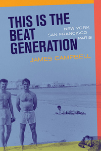 This Is the Beat Generation by James Campbell