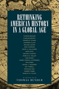 Rethinking American History in a Global Age Edited by Thomas Bender