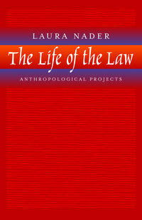 The Life of the Law by Laura Nader