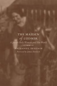 The Maiden of Ludmir by Nathaniel Deutsch