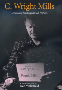 C. Wright Mills by C. Wright Mills, Kathryn Mills, Pamela Mills