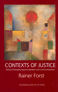 Contexts of Justice by Rainer Forst