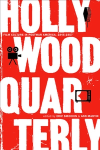 Hollywood Quarterly by Eric Smoodin, Ann Martin