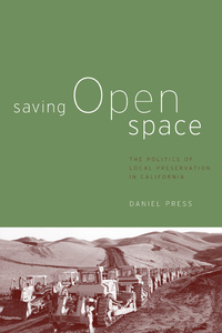 Saving Open Space by Daniel M. Press