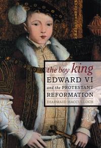The Boy King by Diarmaid MacCulloch