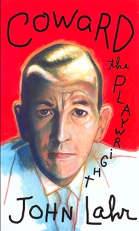 Coward the Playwright by John Lahr