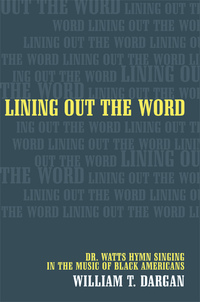 Lining Out the Word by William T. Dargan