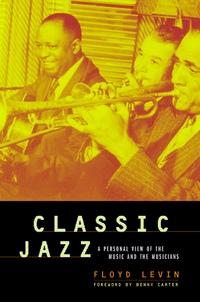 Classic Jazz by Floyd Levin