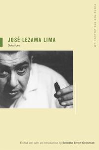 Jose Lezama Lima by José Lezama Lima, Ernesto Livon-Grosman