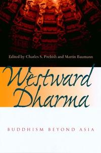 Westward Dharma by Charles S. Prebish, Martin Baumann