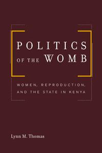 Politics of the Womb by Lynn Thomas