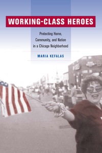 Working-Class Heroes by Maria Kefalas