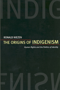 The Origins of Indigenism by Ronald Niezen