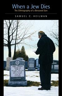 When a Jew Dies by Samuel C. Heilman