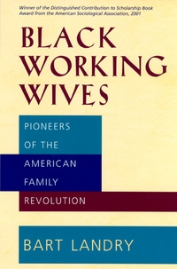Black Working Wives by Bart Landry
