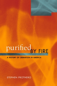 Purified by Fire by Stephen Prothero